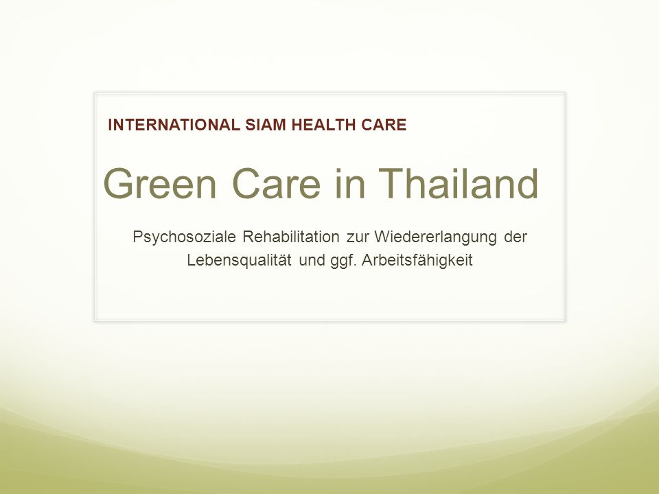 Green Care in Thailand INTERNATIONAL SIAM HEALTH CARE