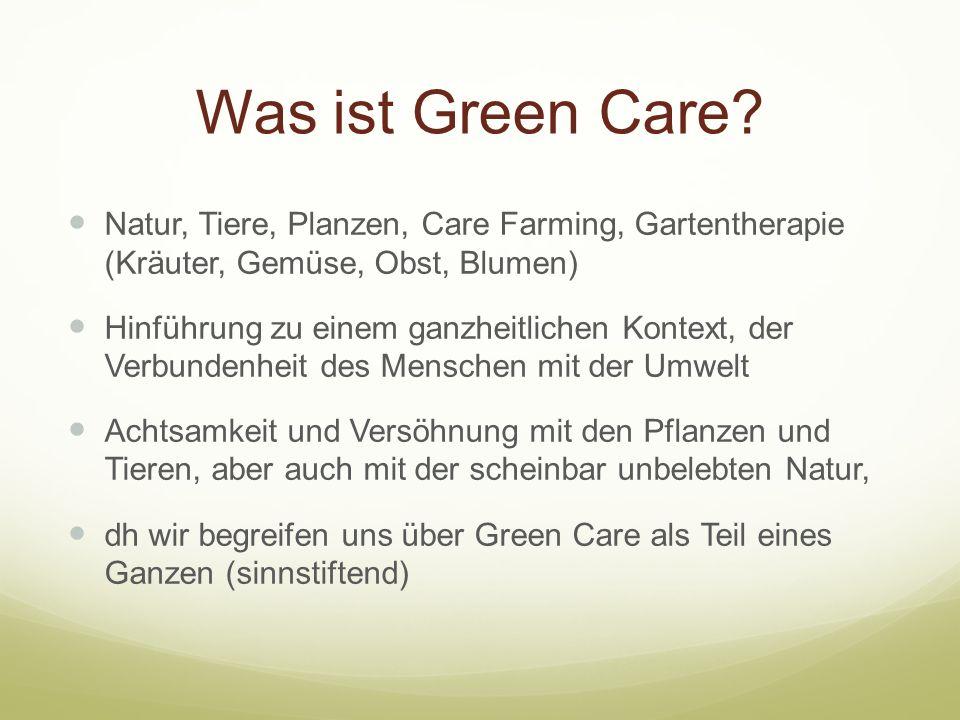 Was ist Green Care Natur, Tiere, Planzen, Care Farming, Gartentherapie (Kräuter, Gemüse, Obst, Blumen)