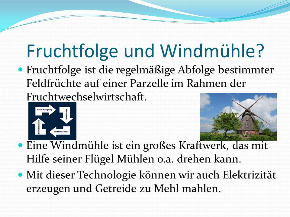 Fruchtfolge und Windmühle