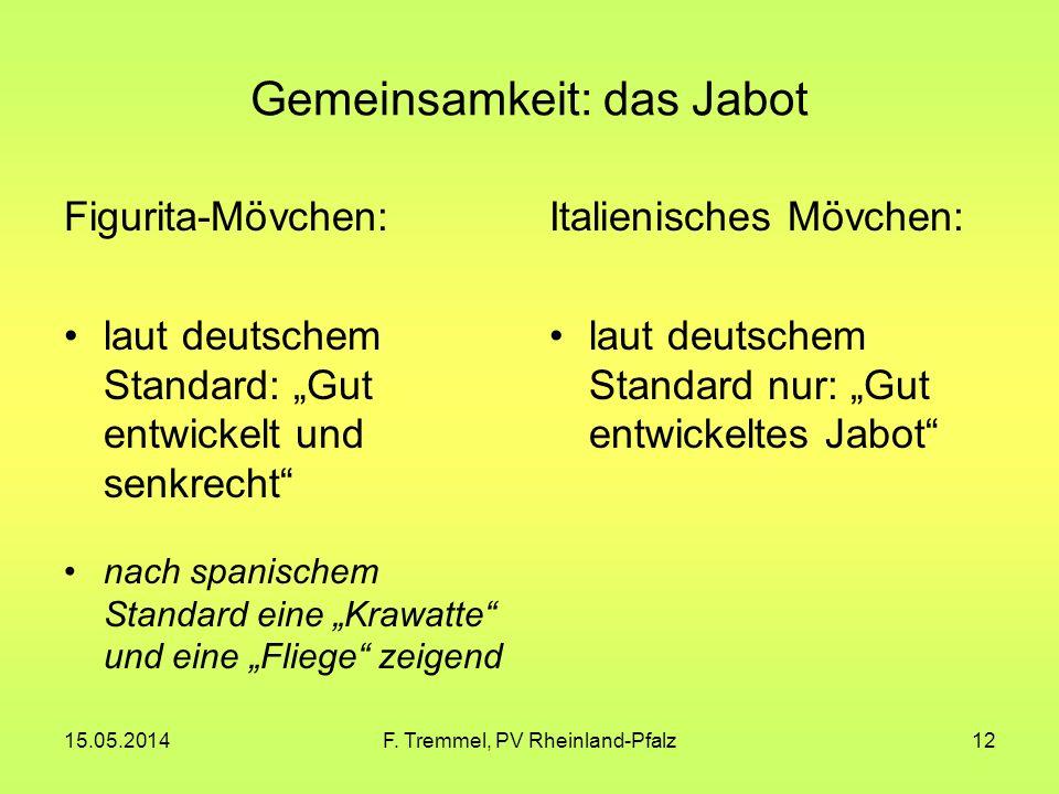 Gemeinsamkeit: das Jabot