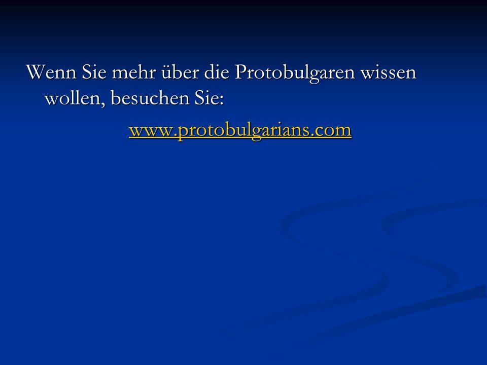 Wenn Sie mehr über die Protobulgaren wissen wollen, besuchen Sie: