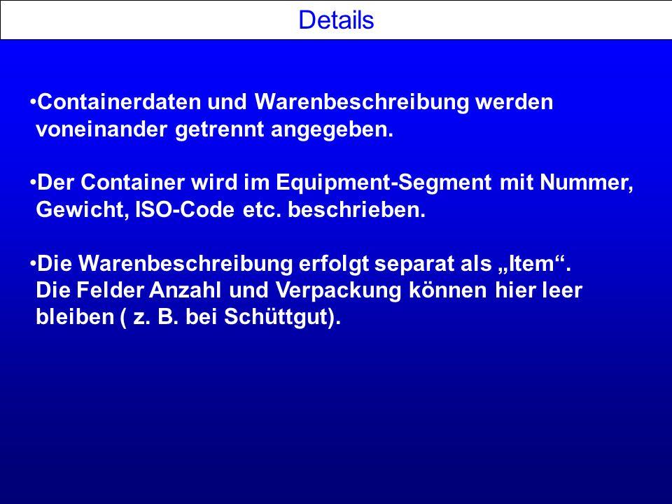 Details Containerdaten und Warenbeschreibung werden voneinander getrennt angegeben.