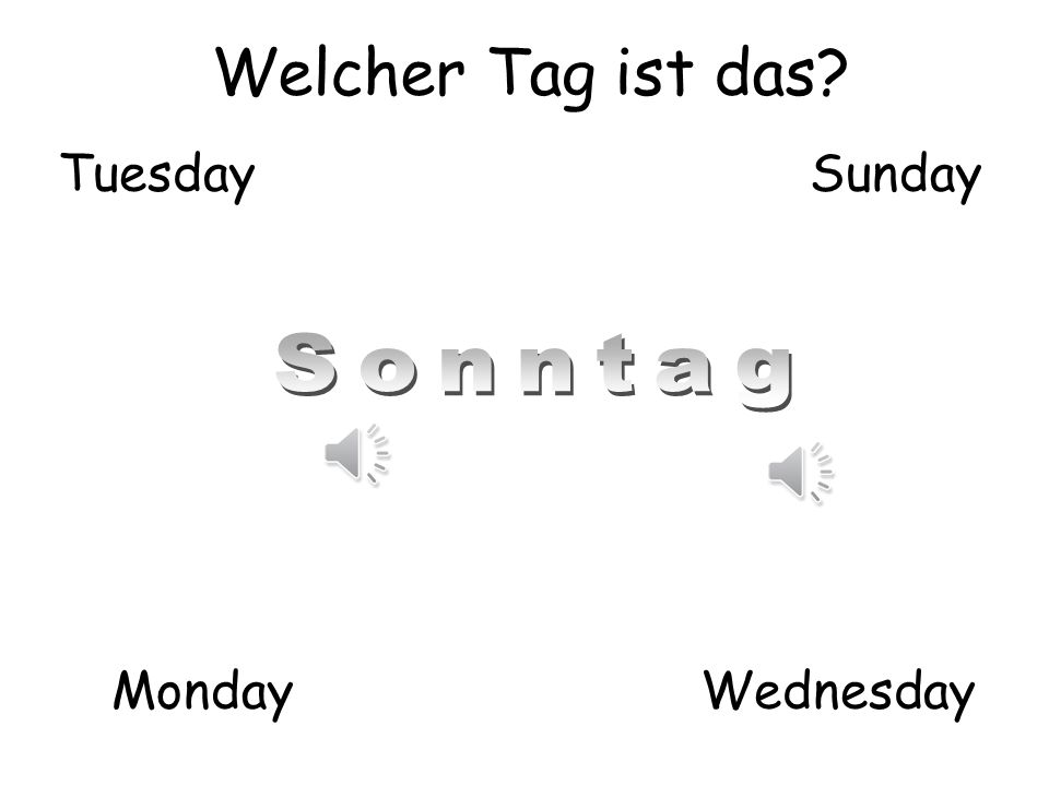 Welcher Tag ist das Tuesday Sunday Sonntag Monday Wednesday