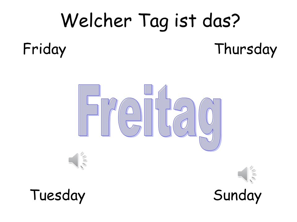 Welcher Tag ist das Friday Thursday Freitag Tuesday Sunday