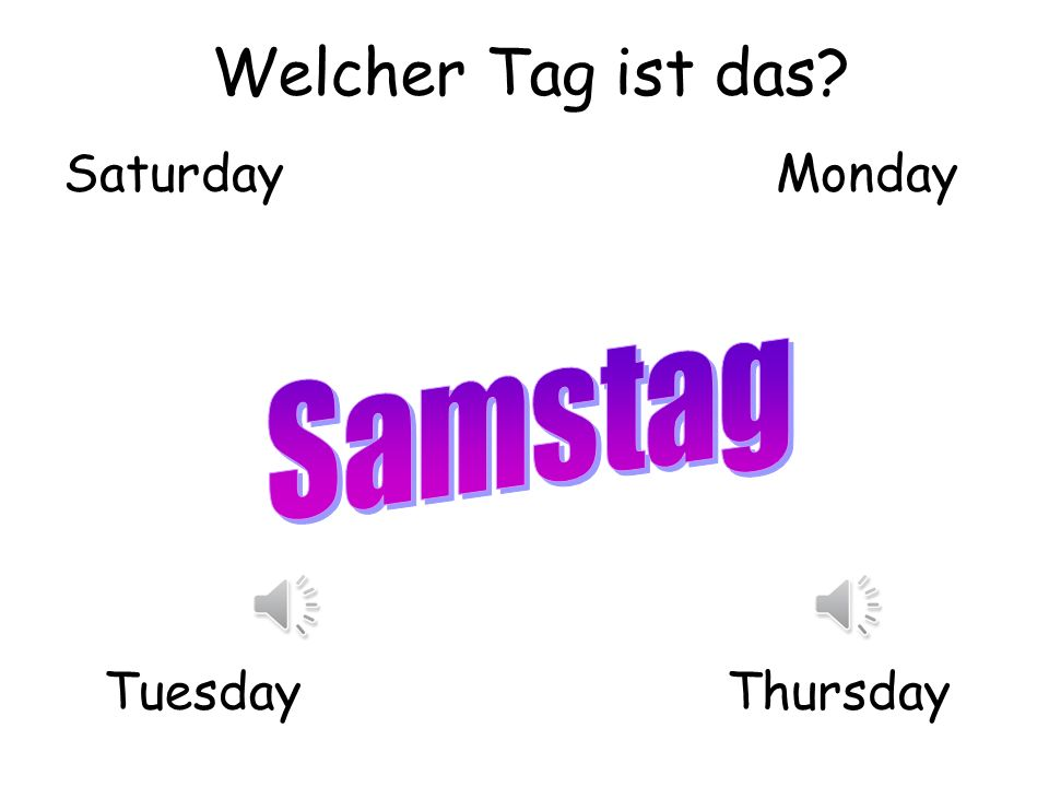 Welcher Tag ist das Saturday Monday Samstag Tuesday Thursday