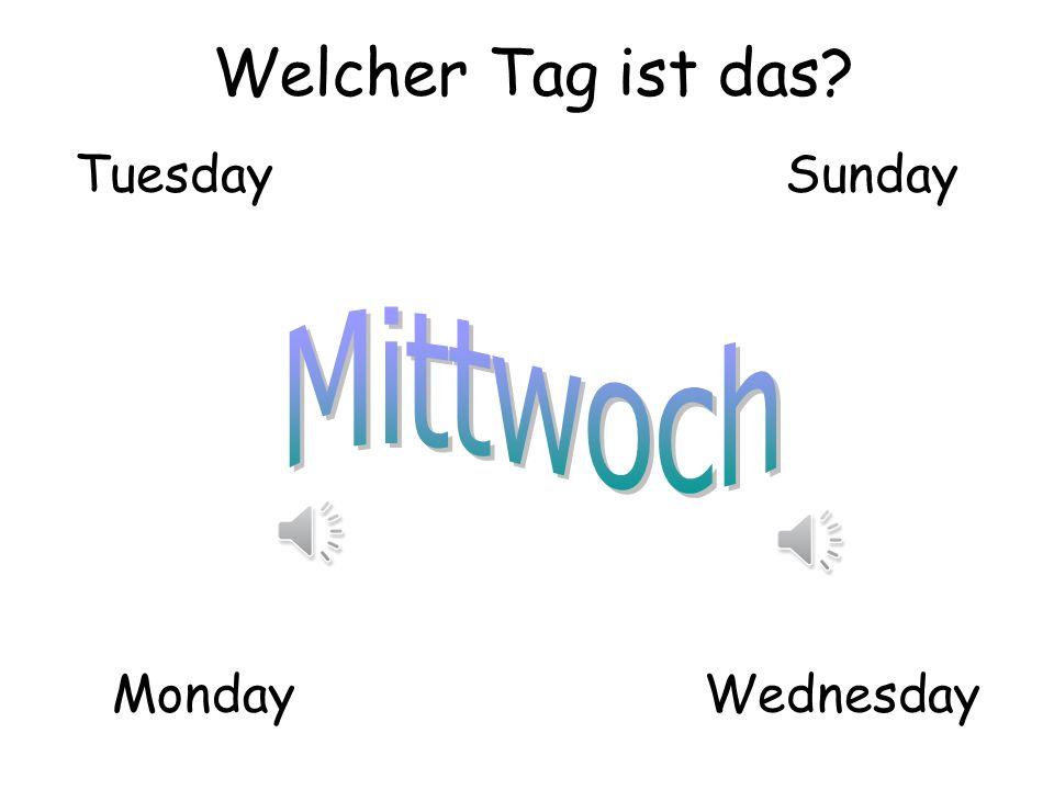 Welcher Tag ist das Tuesday Sunday Mittwoch Monday Wednesday