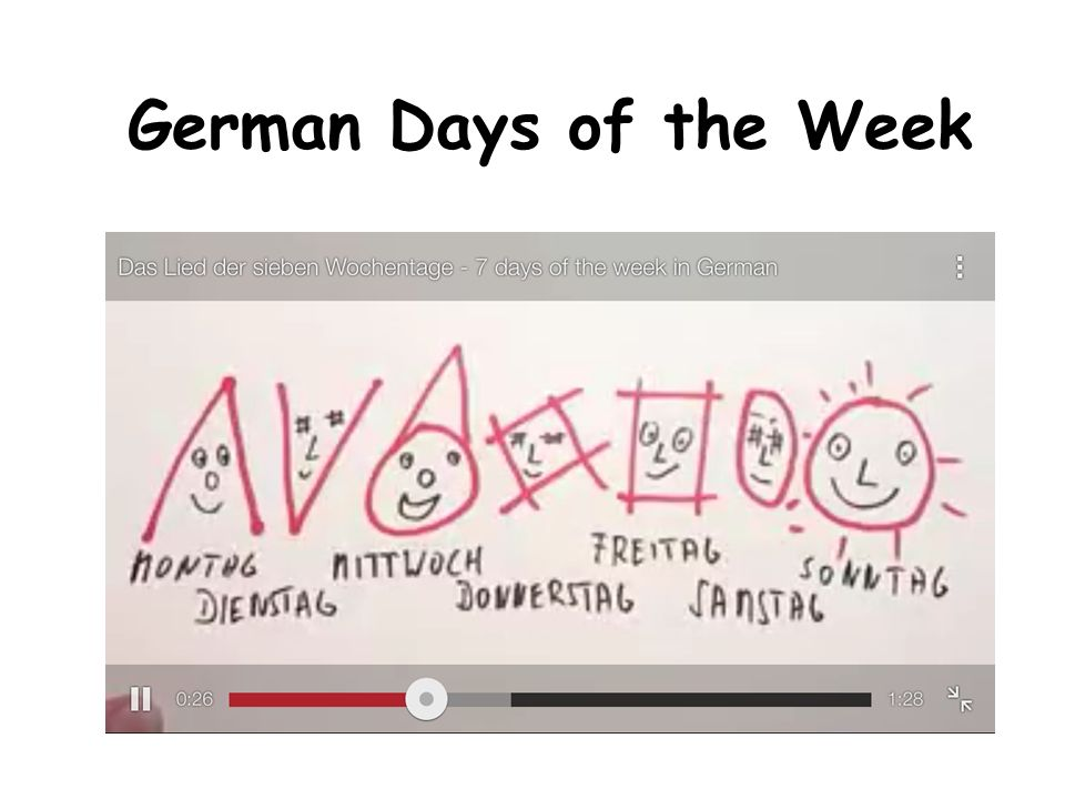 German Days of the Week http://www.youtube.com/watch v=Q_8hwdOExDc