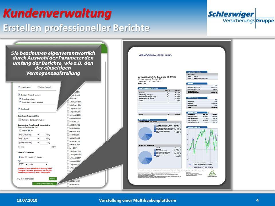 Kundenverwaltung Erstellen professioneller Berichte