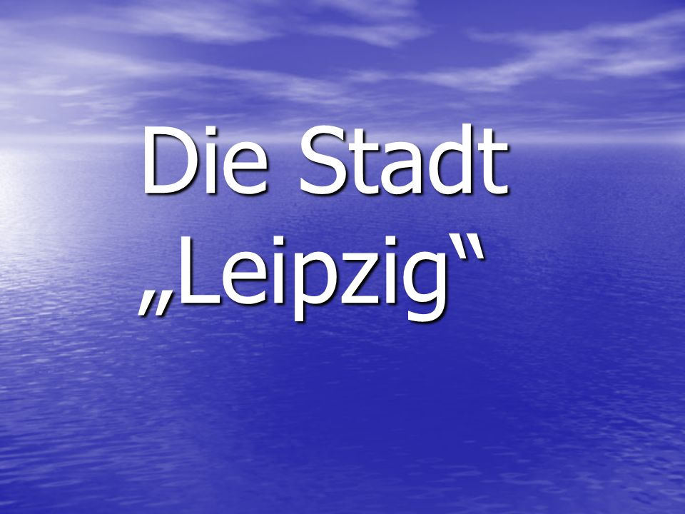 """Die Stadt """"Leipzig"""