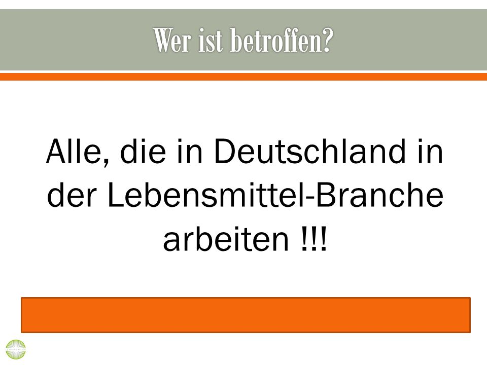 Alle, die in Deutschland in der Lebensmittel-Branche arbeiten !!!