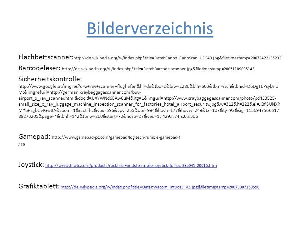Bilderverzeichnis Flachbettscanner:http://de.wikipedia.org/w/index.php title=Datei:Canon_CanoScan_LiDE40.jpg&filetimestamp=20070422135232.