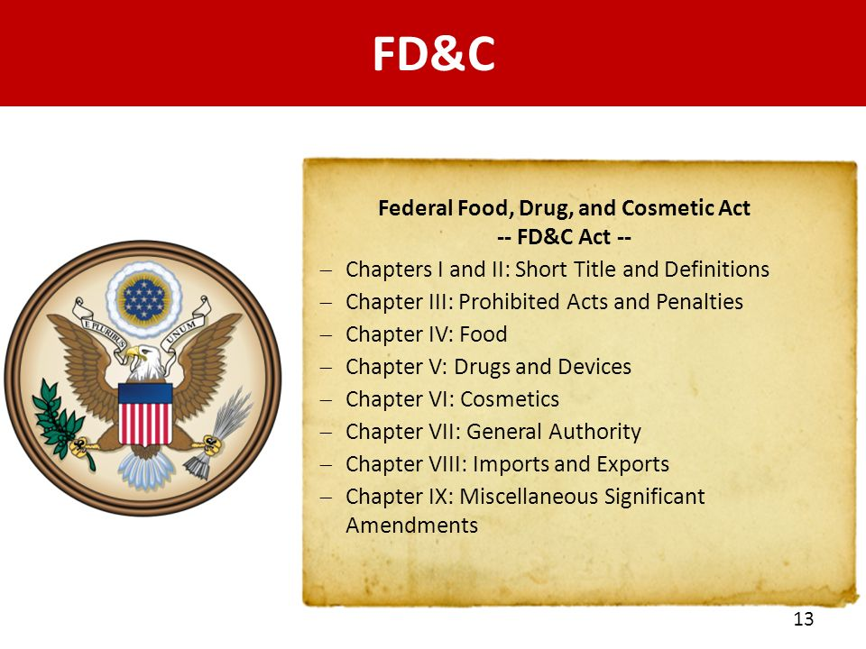 Federal Food, Drug, and Cosmetic Act -- FD&C Act --
