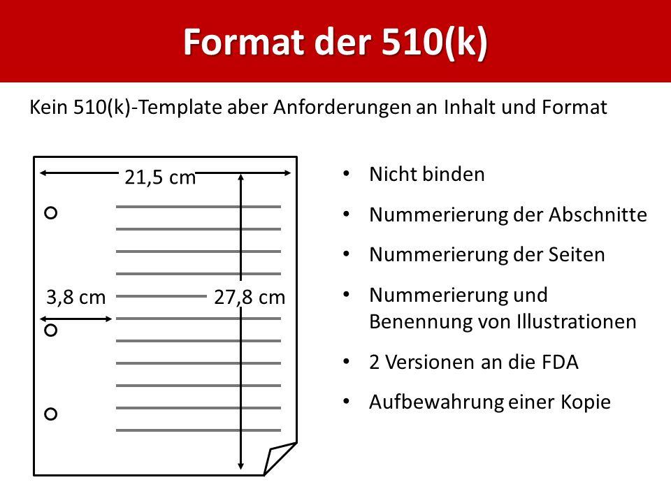 Format der 510(k) 30. März 2017. Kein 510(k)-Template aber Anforderungen an Inhalt und Format. 21,5 cm.