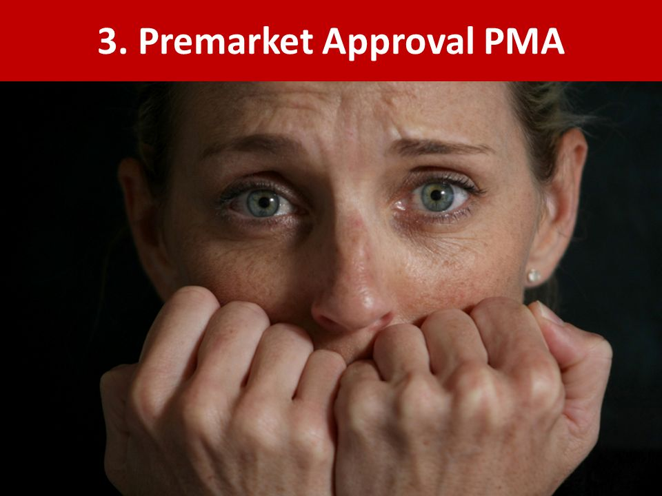 3. Premarket Approval PMA