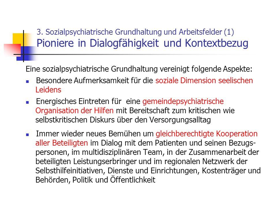 3. Sozialpsychiatrische Grundhaltung und Arbeitsfelder (1) Pioniere in Dialogfähigkeit und Kontextbezug