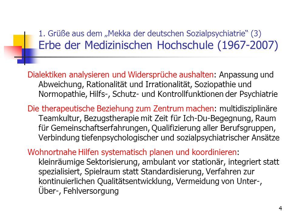 """1. Grüße aus dem """"Mekka der deutschen Sozialpsychiatrie (3) Erbe der Medizinischen Hochschule (1967-2007)"""
