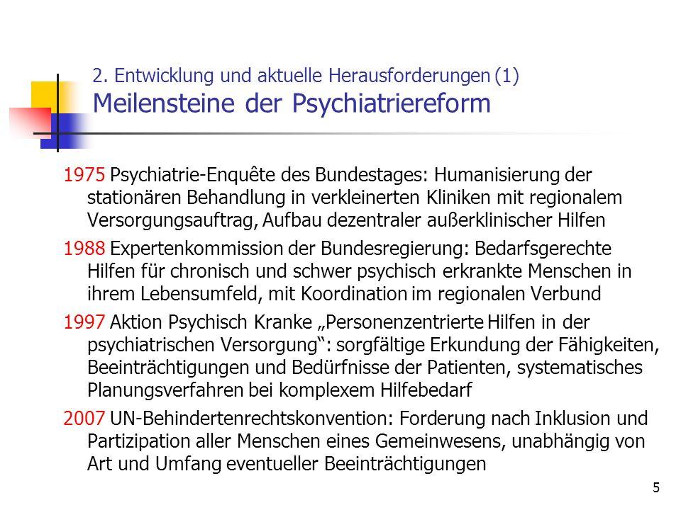 2. Entwicklung und aktuelle Herausforderungen (1) Meilensteine der Psychiatriereform