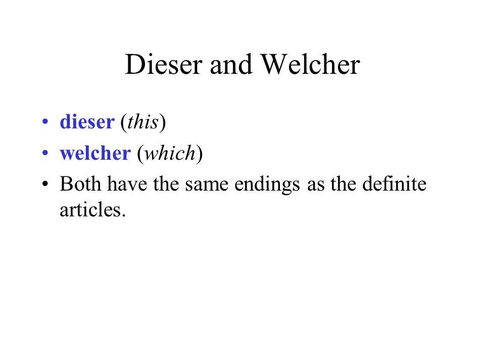 Dieser and Welcher dieser (this) welcher (which)