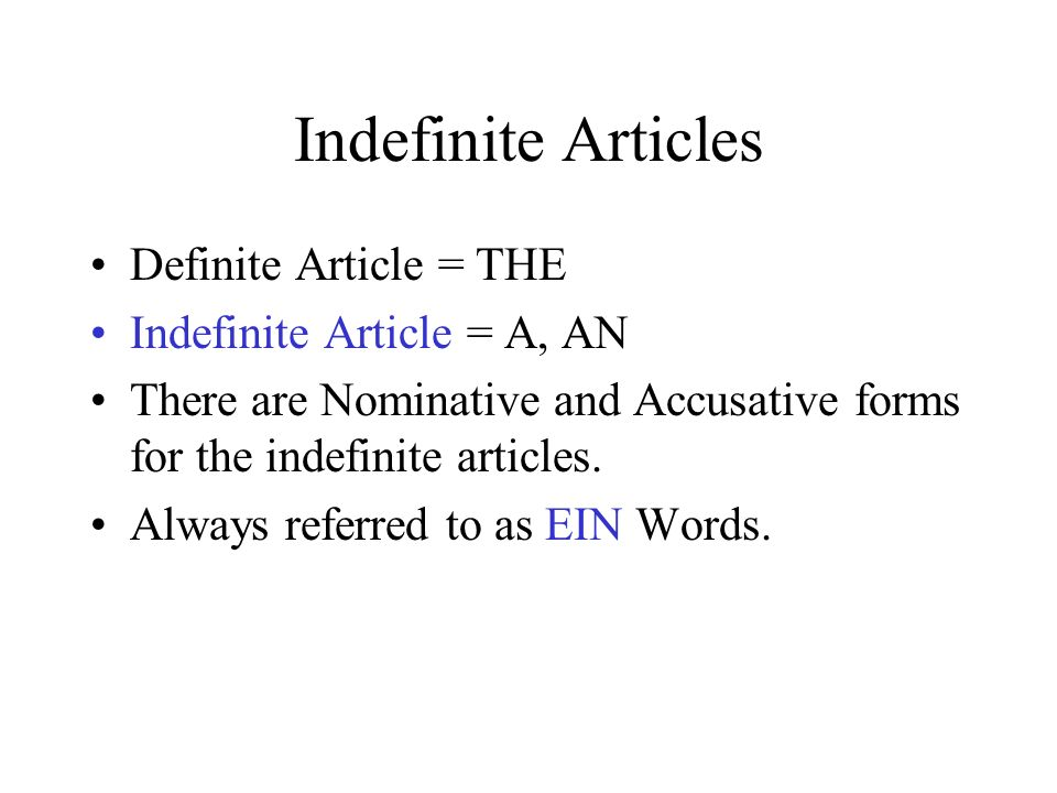 Indefinite Articles Definite Article = THE Indefinite Article = A, AN