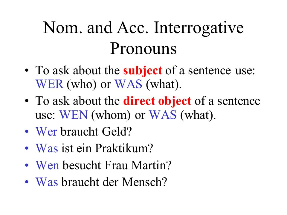 Nom. and Acc. Interrogative Pronouns