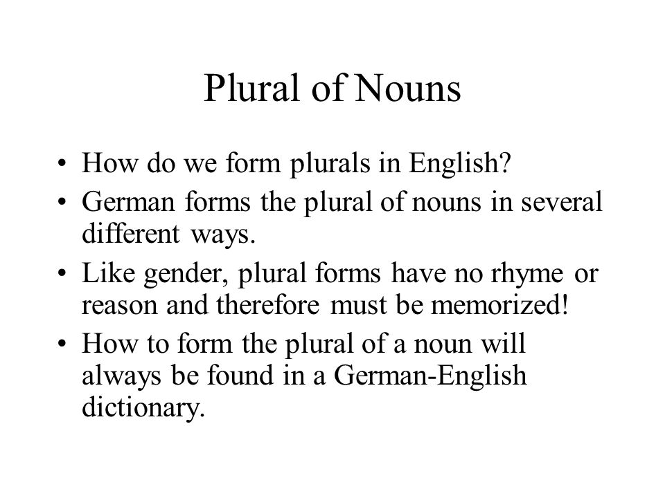 Plural of Nouns How do we form plurals in English