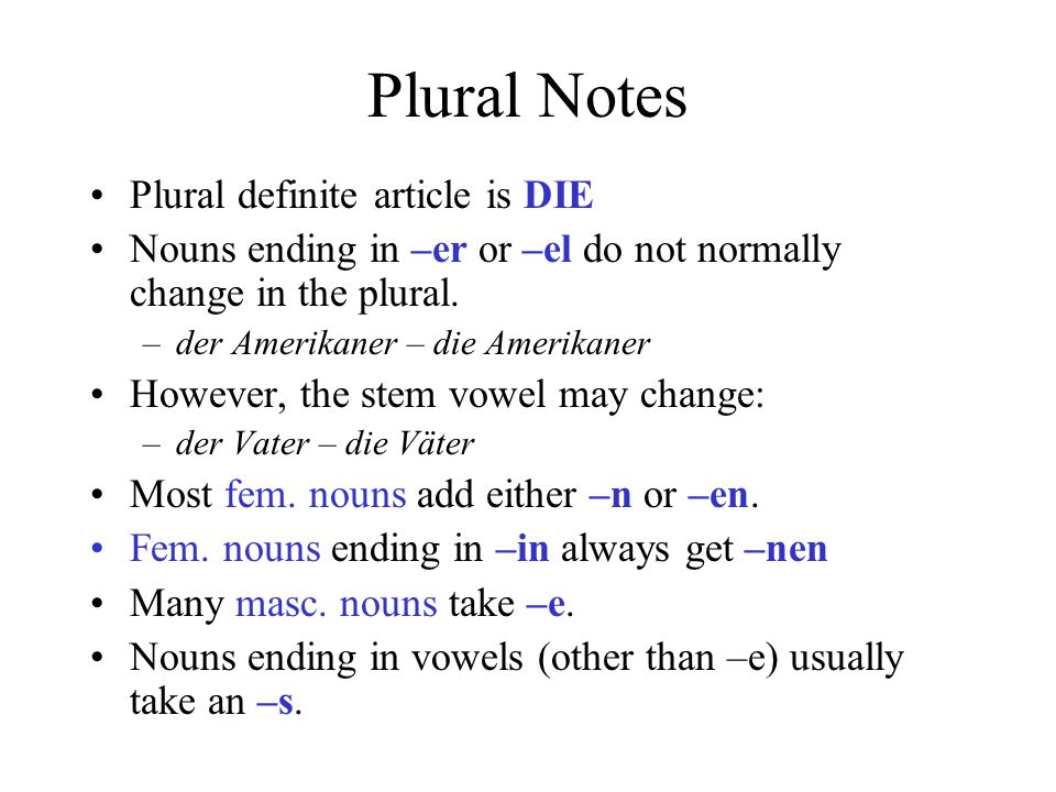 Plural Notes Plural definite article is DIE