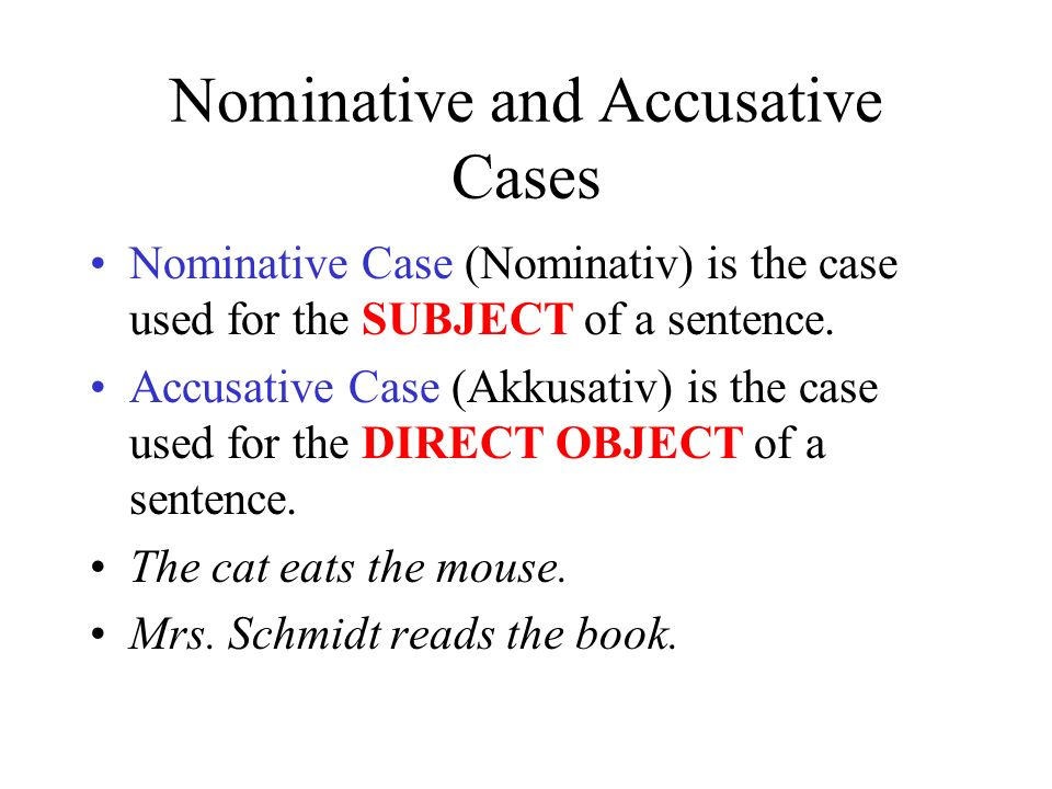Nominative and Accusative Cases