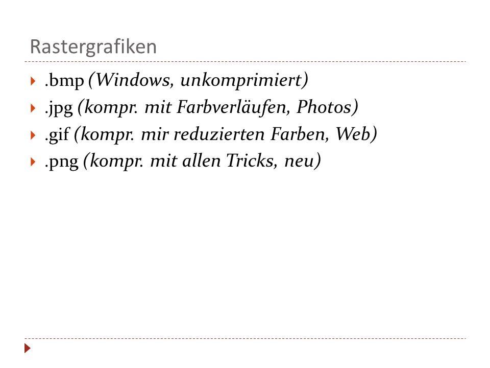 Rastergrafiken .bmp (Windows, unkomprimiert)