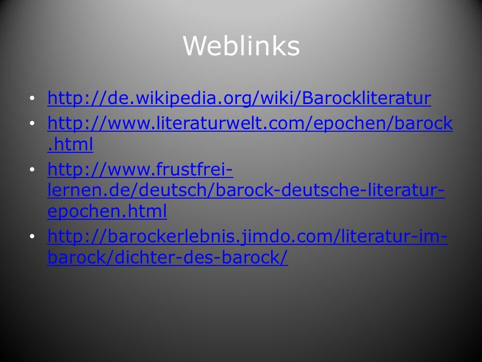 Weblinks http://de.wikipedia.org/wiki/Barockliteratur