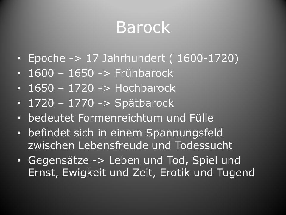Barock Epoche -> 17 Jahrhundert ( 1600-1720)