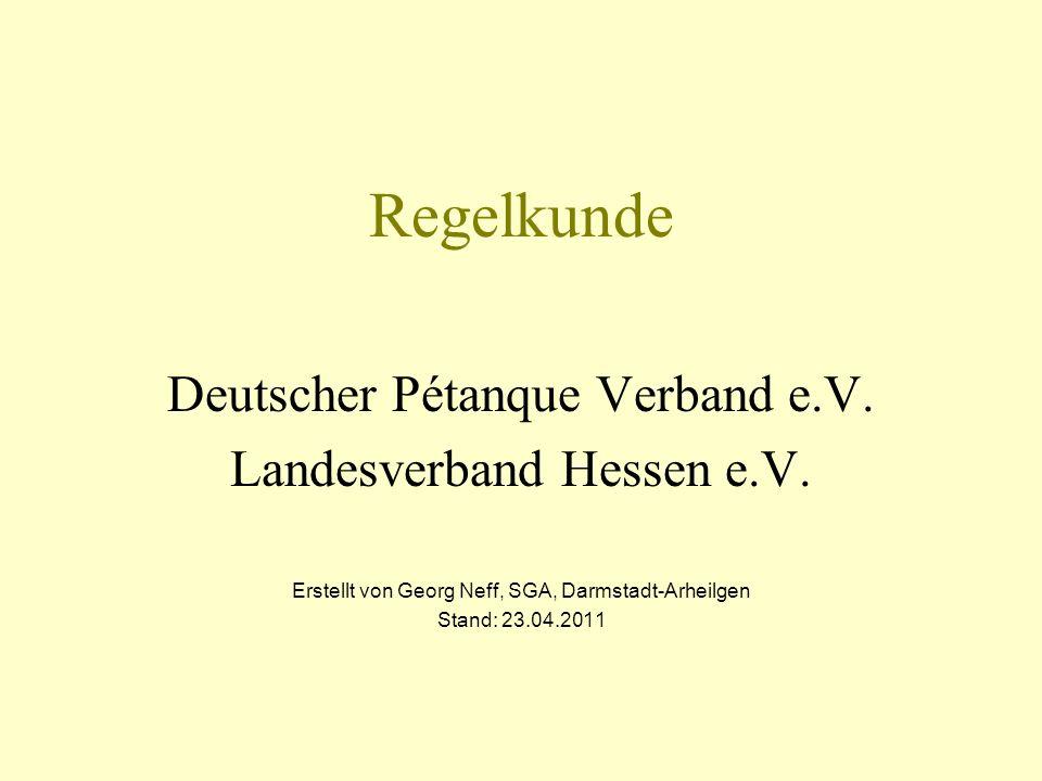 Regelkunde Deutscher Pétanque Verband e.V. Landesverband Hessen e.V.