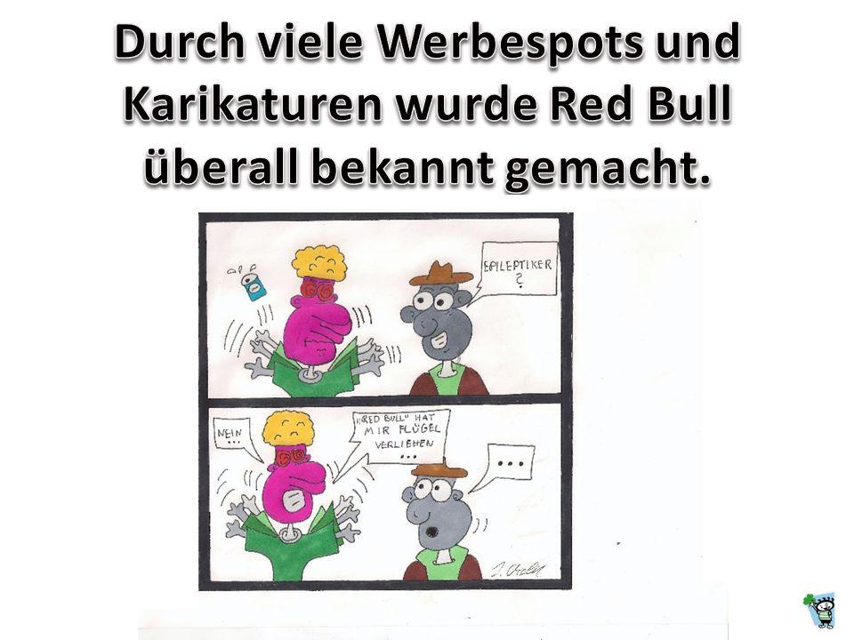 Durch viele Werbespots und Karikaturen wurde Red Bull