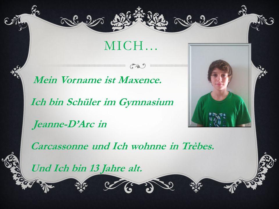 Mich… Mein Vorname ist Maxence.