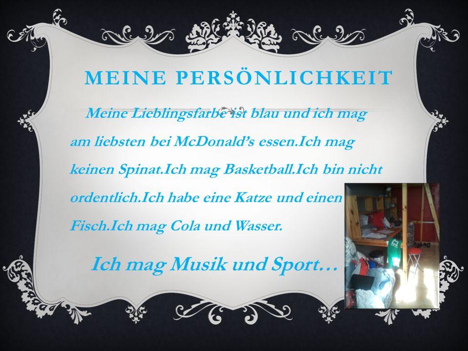 Ich mag Musik und Sport…