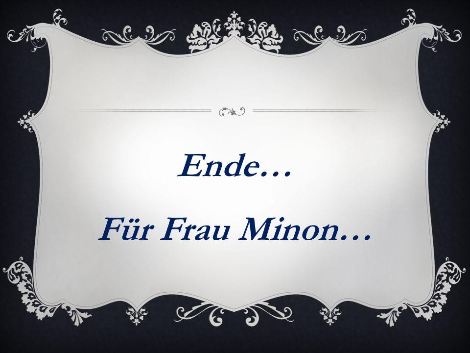 Ende… Für Frau Minon…