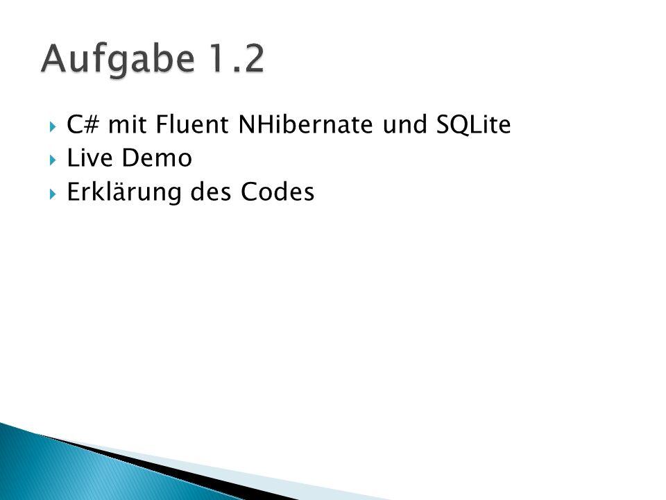Aufgabe 1.2 C# mit Fluent NHibernate und SQLite Live Demo