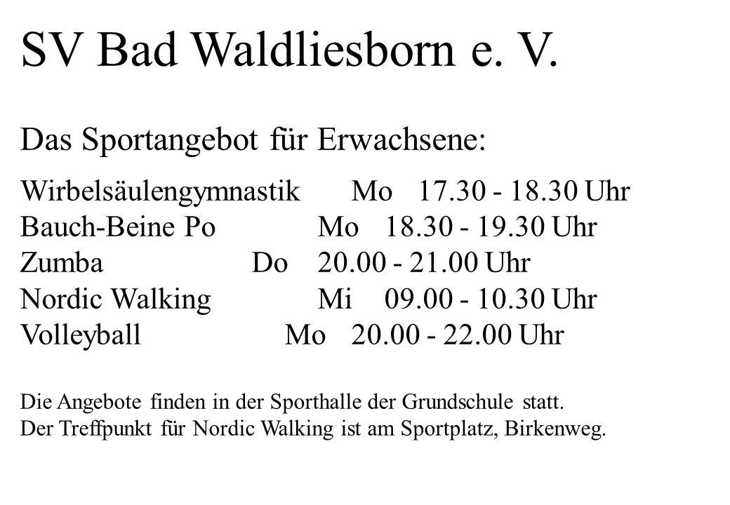SV Bad Waldliesborn e. V. Das Sportangebot für Erwachsene: Wirbelsäulengymnastik Mo 17.30 - 18.30 Uhr.