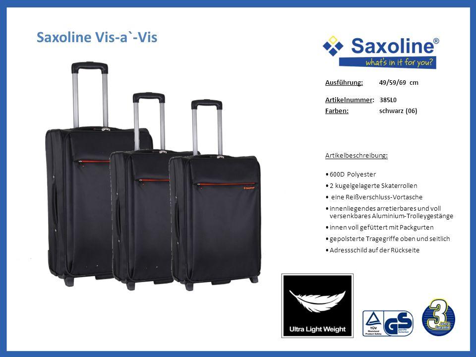 Saxoline Vis-a`-Vis Ausführung: 49/59/69 cm Artikelnummer: 385L0
