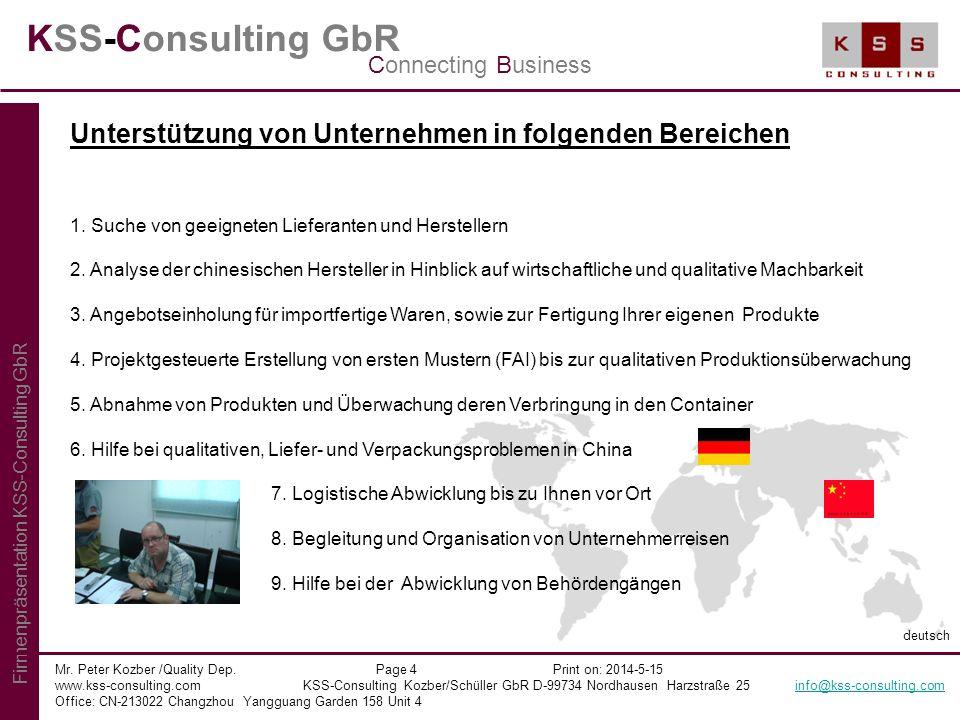 KSS-Consulting GbR Connecting Business. Unterstützung von Unternehmen in folgenden Bereichen. 1. Suche von geeigneten Lieferanten und Herstellern.