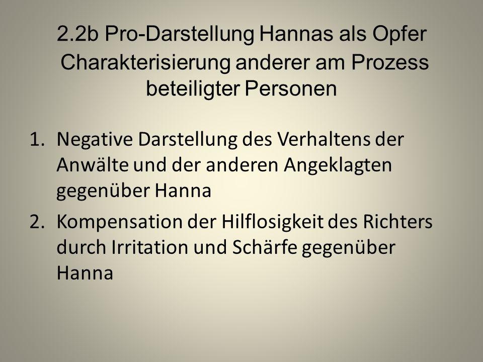 2.2b Pro-Darstellung Hannas als Opfer Charakterisierung anderer am Prozess beteiligter Personen