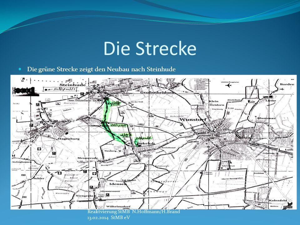 Die Strecke Die grüne Strecke zeigt den Neubau nach Steinhude