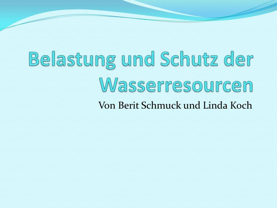 Belastung und Schutz der Wasserresourcen