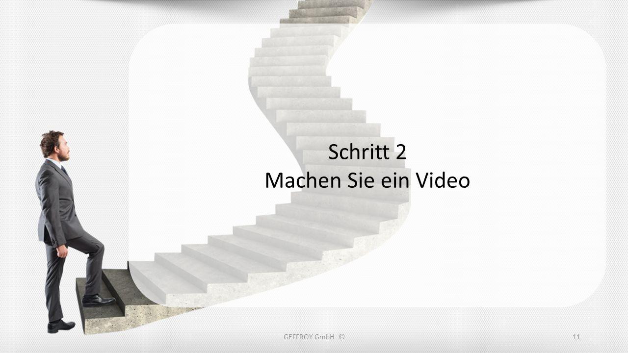 Schritt 2 Machen Sie ein Video GEFFROY GmbH ©