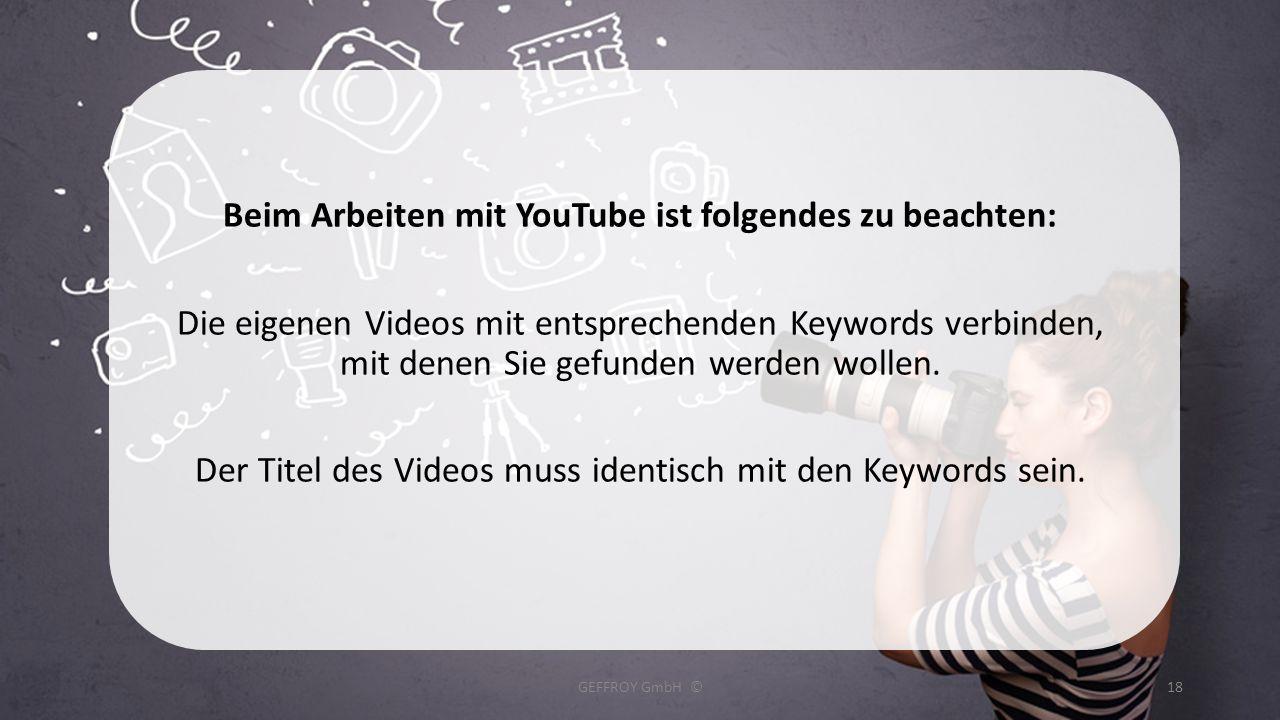 Beim Arbeiten mit YouTube ist folgendes zu beachten:
