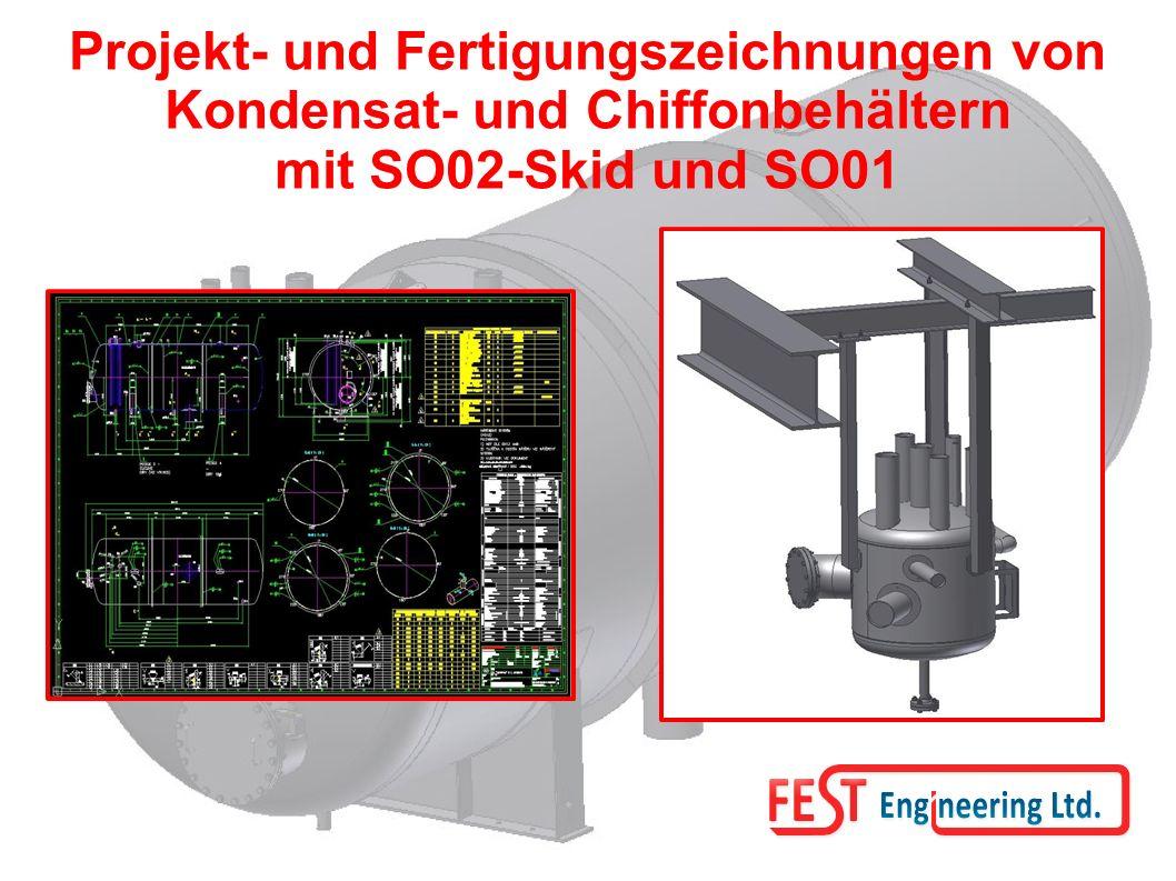 Projekt- und Fertigungszeichnungen von Kondensat- und Chiffonbehältern mit SO02-Skid und SO01