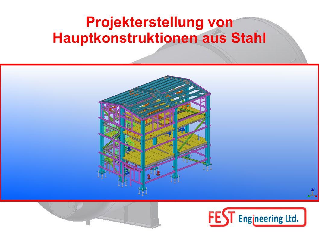 Projekterstellung von Hauptkonstruktionen aus Stahl