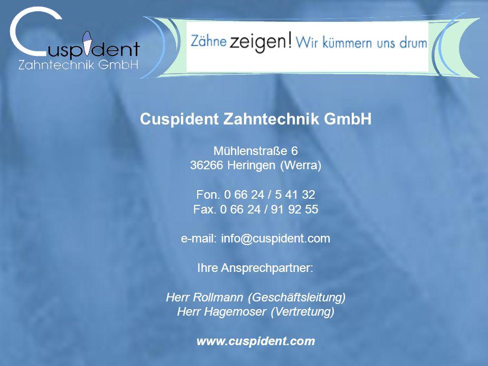 Cuspident Zahntechnik GmbH Mühlenstraße 6 36266 Heringen (Werra) Fon