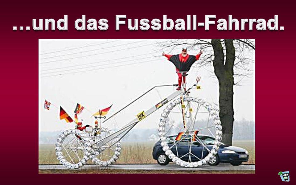 …und das Fussball-Fahrrad.
