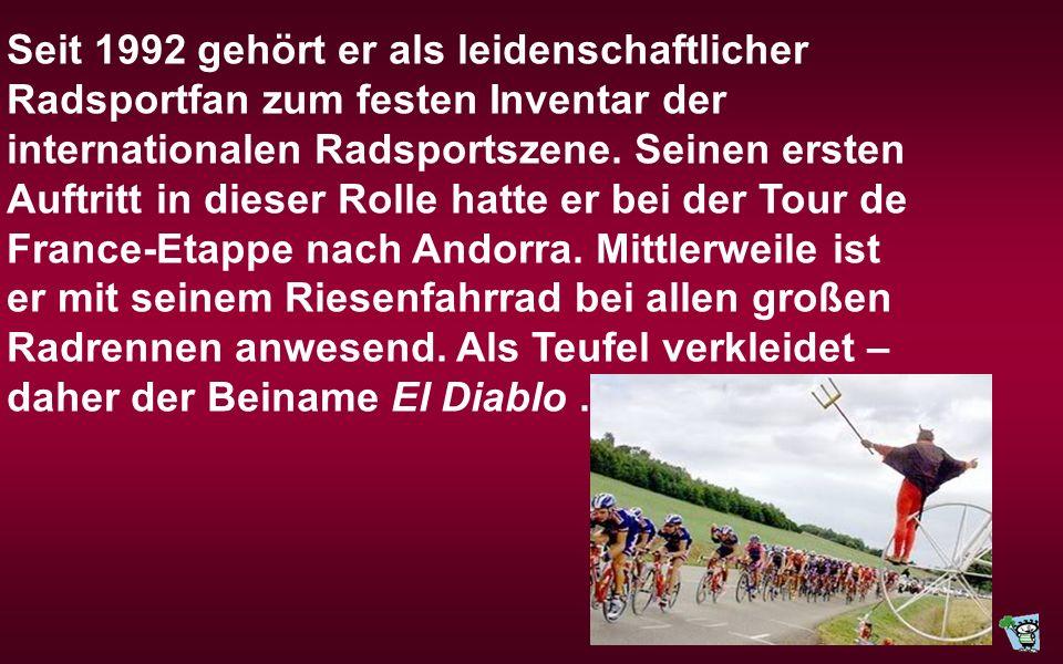 Seit 1992 gehört er als leidenschaftlicher Radsportfan zum festen Inventar der internationalen Radsportszene.