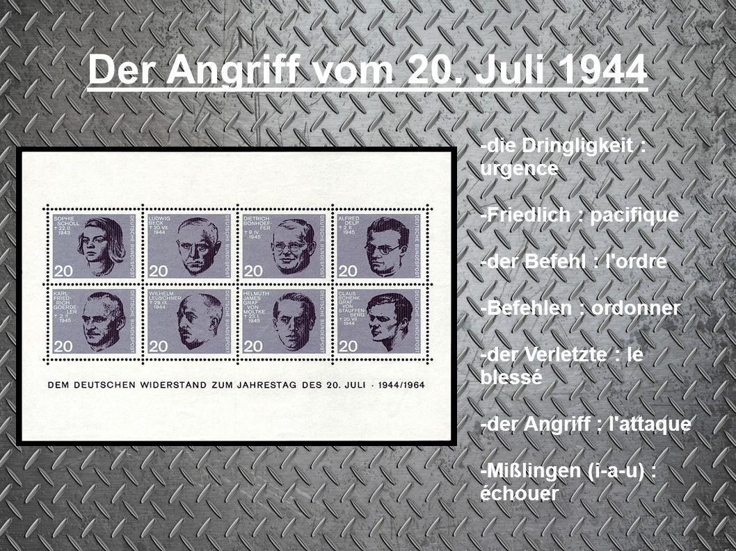 Der Angriff vom 20. Juli 1944 -die Dringligkeit : urgence